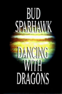 Bud Sparhawk's, Dancing With Dragons