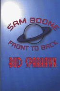 Bud Sparhawk's, Sam Boone, Front To Back