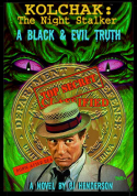 Kolchak, A Black & Evil Truth