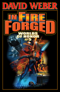 David Weber's In Fire Forged, Worlds Of Honor #5