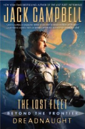 Jack Campbell's Dreadnaught, The Lost Fleet, Beyond The Frontier